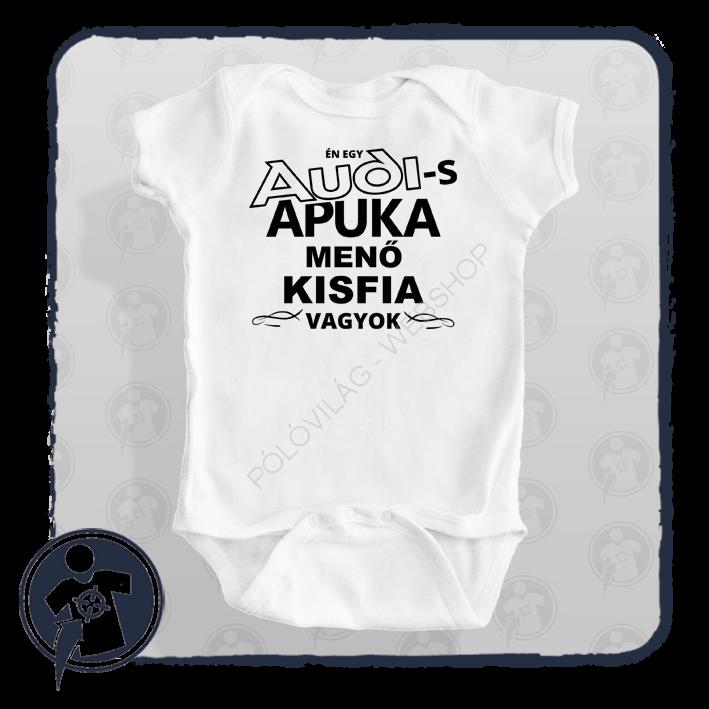 dd7084e210 Gyerekeknek - babáknak | AUDIS-s Apuka menő kisfia vagyok | Egyedi ...